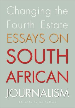 Changing the Fourth Estate: Essays on South African Journalism