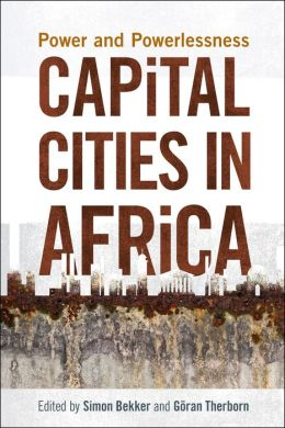 Capital Cities in Africa: Power and Powerlessness