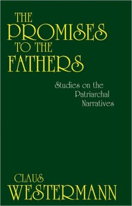The Promises of the Fathers: Studies on the Patriarchal Narratives