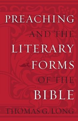 Preaching And The Literary Forms Of The Bible
