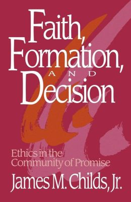 Faith, Formation And Decision