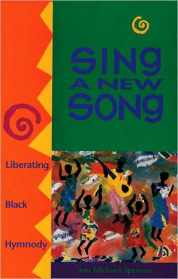 Sing a New Song: Liberating Black Hymnody
