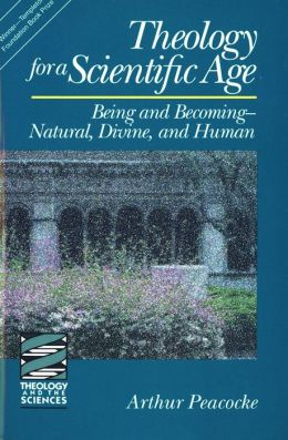 Theology for a Scientific Age: Being and Becoming - Natural, Divine, and Human