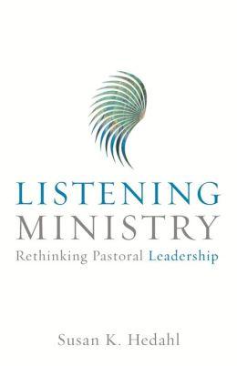 Listening Ministry: Rethinking Pastoral Leadership