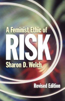 A Feminist Ethic Of Risk