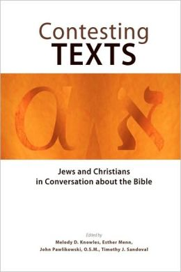 Contesting Texts: Jews and Christians in Conversation about the Bible