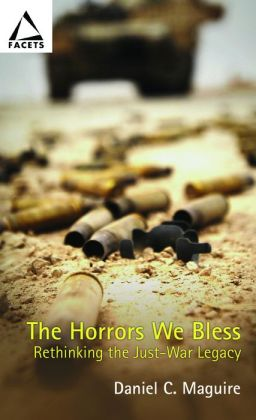 The Horrors We Bless: Rethinking the Just-War Legacy