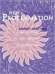 New Proclamation: Year A, Advent through Holy Week, 2001-2002