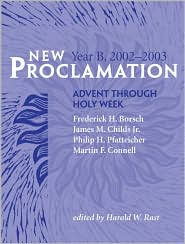 New Proclamation: Year B, 2002-2003, Advent through Holy Week