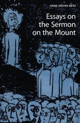 Essays on the Sermon on the Mount Hans Dieter Betz