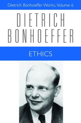 Ethics: Dietrich Bonhoeffer Works