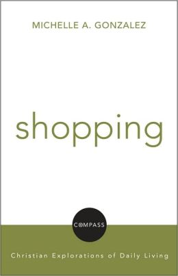 Shopping: Christian Explorations of Daily Living