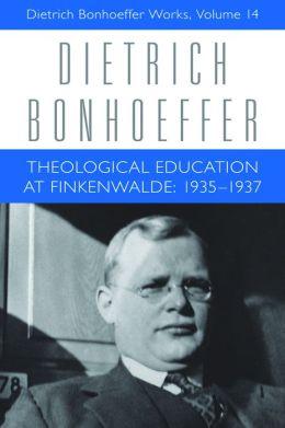Theological Education at Finkenwalde: 1935-1937: Dietrich Bonhoeffer Works, Volume 14