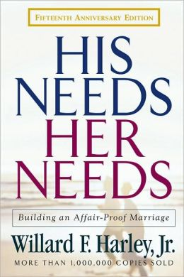 His Needs, Her Needs: Building an Affair-Proof Marriage