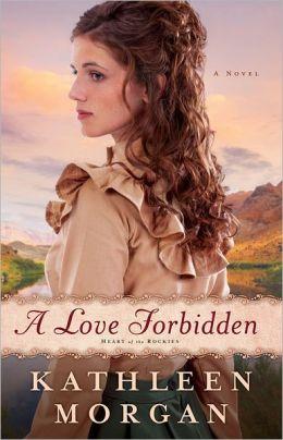 Love Forbidden, A: A Novel