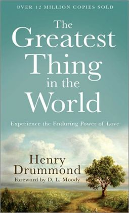 Greatest Thing in the World, The: Experience the Enduring Power of Love