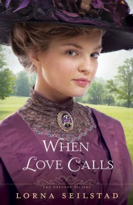 When Love Calls (Gregory Sisters Series #1)