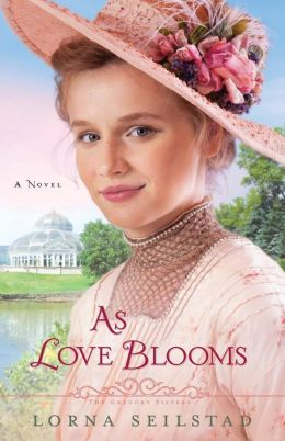 As Love Blooms: A Novel