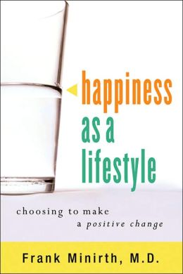 Happiness as a Lifestyle: Choosing to Make Positive Change