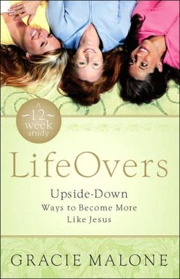 LifeOvers: Upside-Down Ways to Become More Like Jesus
