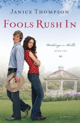 Fools Rush In (Weddings by Bella Series #1)