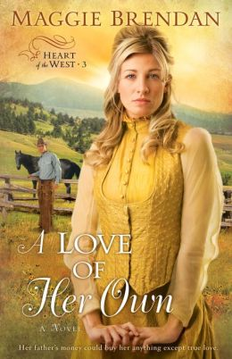 A Love of Her Own (Heart of the West Series #3)