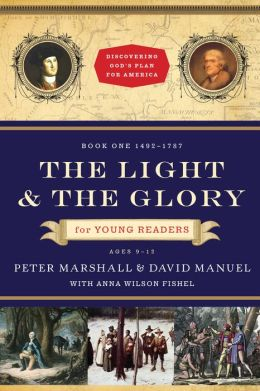 Light and the Glory for Young Readers, The: 1492-1787