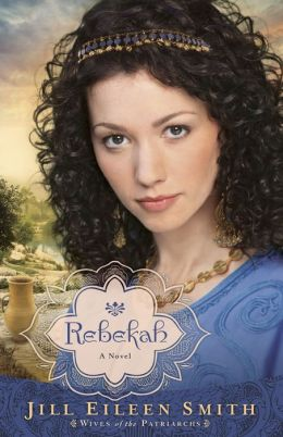 Rebekah (Wives of the Patriarchs Series #2)