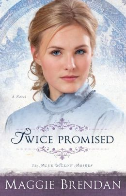 Twice Promised (Blue Willow Brides Series #2)
