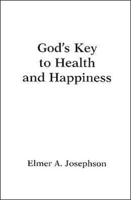God's Key to Health and Happiness