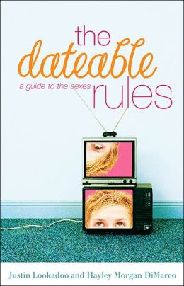 Dateable Rules, The: A Guide to the Sexes