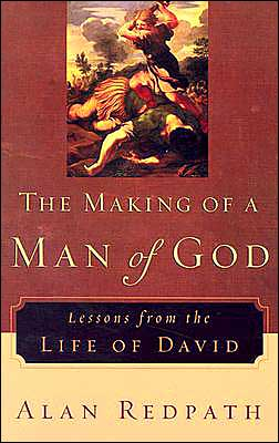 Making of a Man of God, The: Lessons from the Life of David