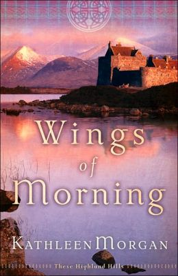Wings of Morning (These Highland Hills Series #2)