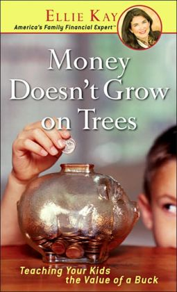 Money Doesnt Grow on Trees: Teaching Your Kids the Value of a Buck