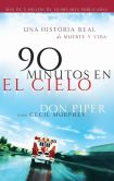Book Cover Image. Title: 90 minutos en el cielo:  Una historia real de muerte y vida, Author: Don Piper
