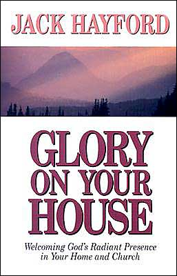 Glory on Your House