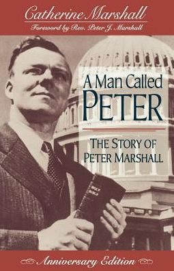 Man Called Peter, A: The Story of Peter Marshall
