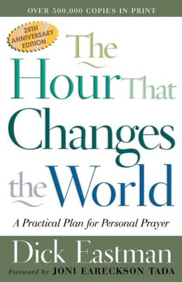 Hour That Changes the World, The: A Practical Plan for Personal Prayer