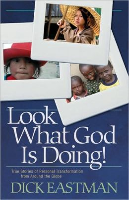Look What God is Doing: True Stories of People Around the World Changed by the Gospel