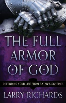 Full Armor of God, The: Defending Your Life From Satan's Schemes