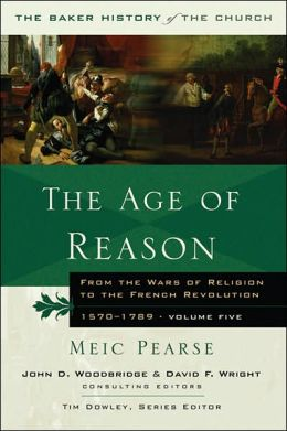 Age of Reason: From the Wars of Religion to the French Revolution, 1570-1789