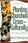 Planting Churches Cross-Culturally: North America and Beyond