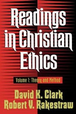 Readings in Christian Ethics: Theory and Method