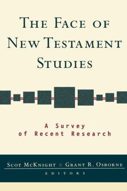 Face of New Testament Studies, The: A Survey of Recent Research