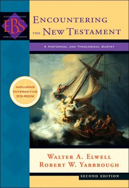 Encountering the New Testament: A Historical and Theological Survey