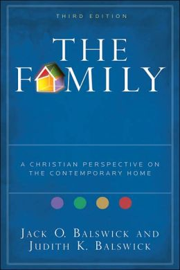 Family, The: A Christian Perspective on the Contemporary Home