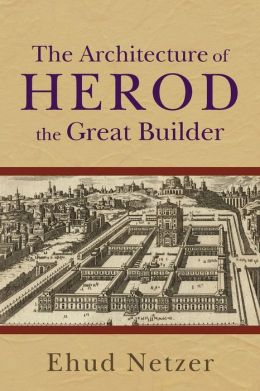 Architecture of Herod, the Great Builder