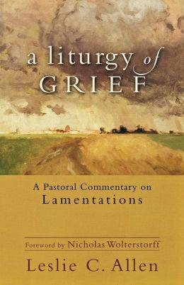 A Liturgy of Grief