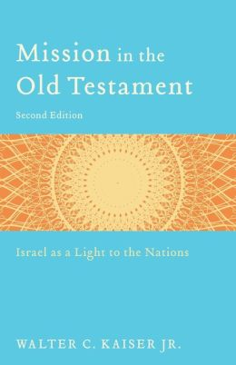Mission in the Old Testament: Israel as a Light to the Nations