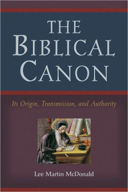 Biblical Canon, The: Its Origin, Transmission, and Authority